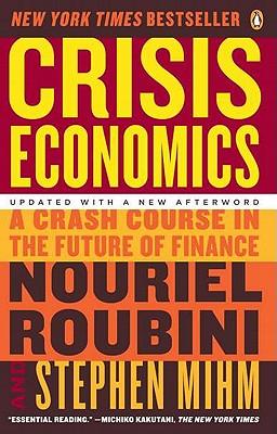 Crisis Economics By Roubini, Nouriel/ Mihm, Stephen