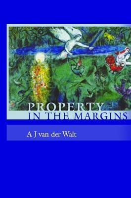 Property in the Margins By Van Der Walt, A. J.